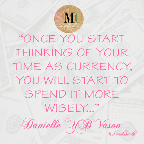 Time is Money Quotes from Danielle Vason of shemakescents