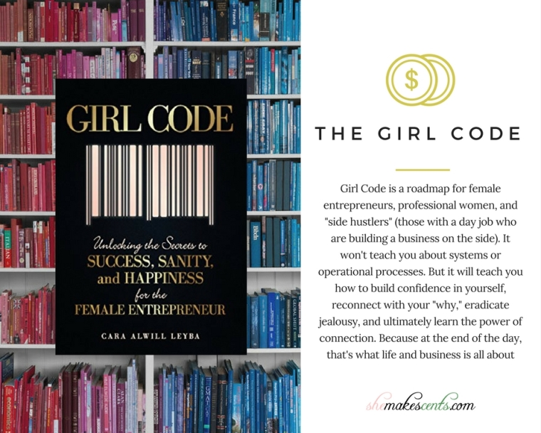 She Makes Cents Book Club- The Girl Code: Unlocking the Secrets to Success, Sanity, and Happiness for the Female Entrepreneur