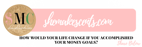 HOW WOULD YOUR LIFE CHANGE IF YOU ACCOMPLISHED YOUR MONEY GOALS?
