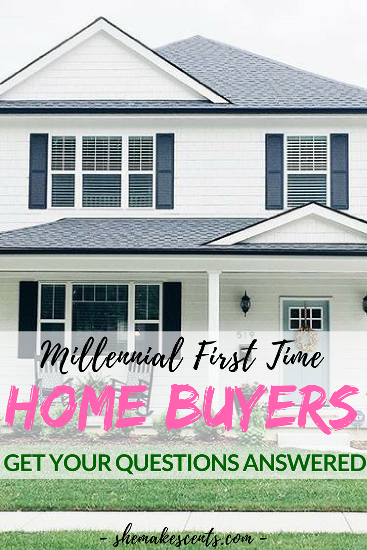 Millennial First Time Home Buyers | Get Your Questions Answered on She Makes Cents