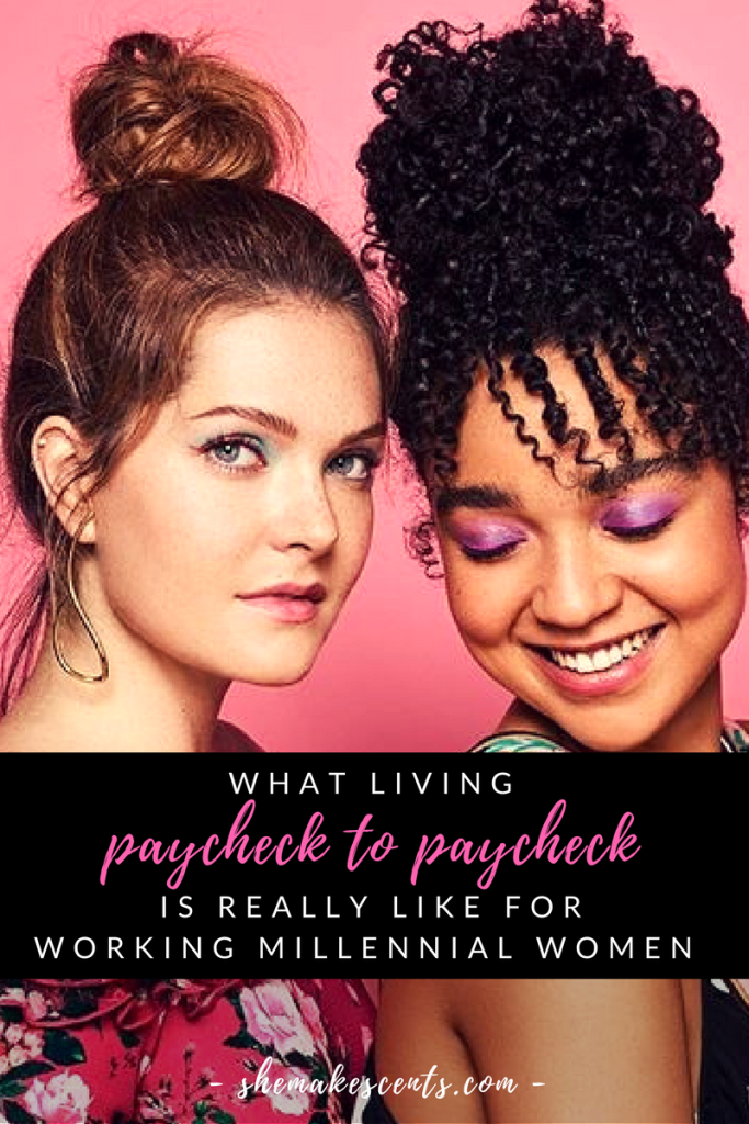 The Real Issue Millennial Women Face Living Paycheck to Paycheck from Millennail Money Blog, She Makes Cents