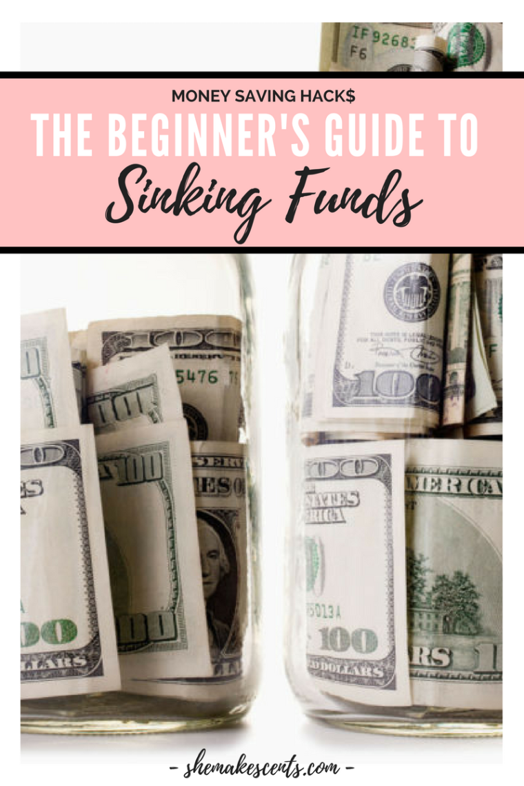 Money Saving Hacks- The Beginner's Guide to SINKING FUNDS from money blog, She Makes Cents