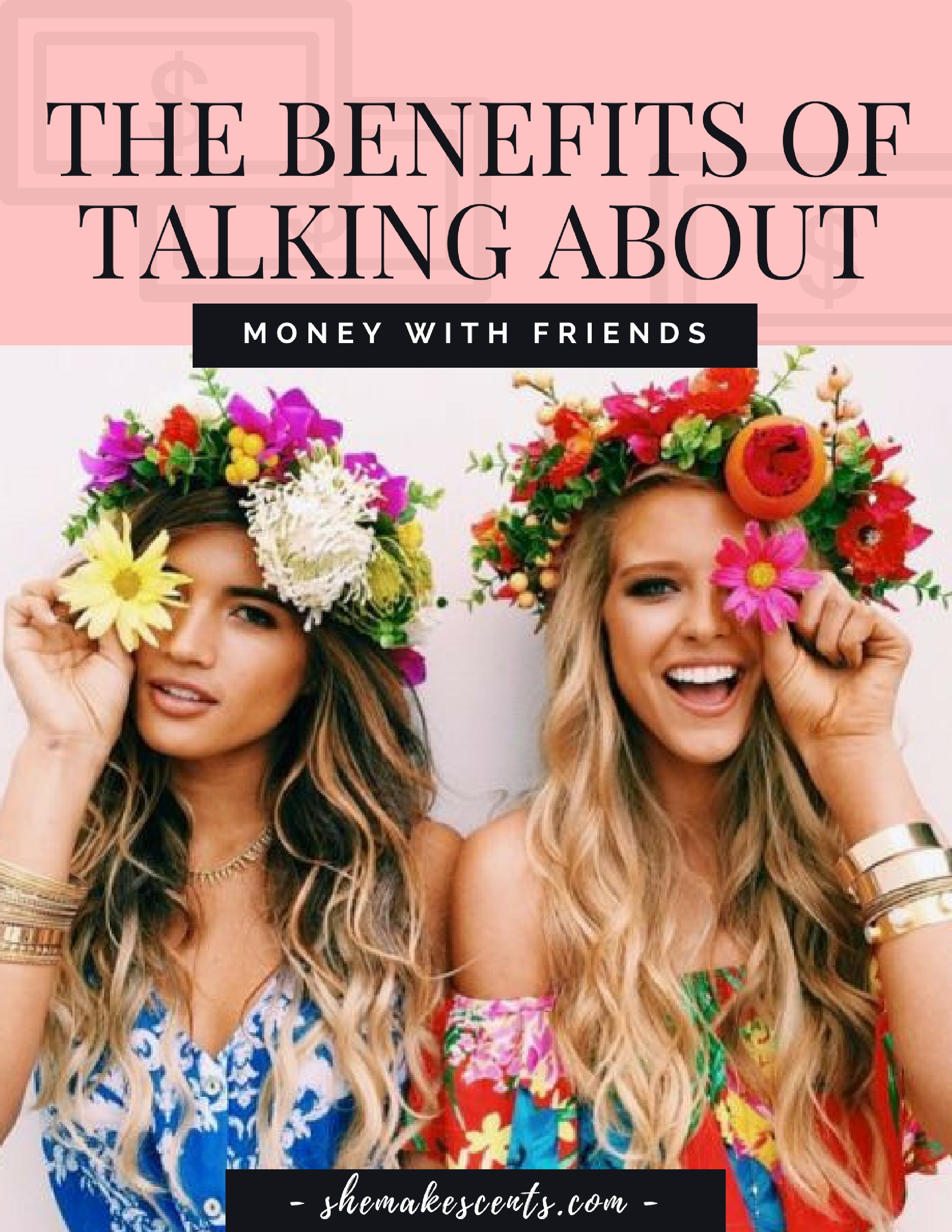 Benefits of Talking About Money with Friends from @shemakescents.