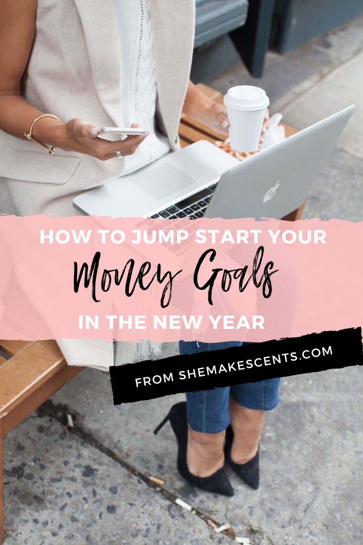 How to Jump Start Your Money Goals In the New Year from Personal Finance Blog, She Makes Cents