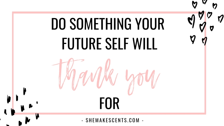 Do Something Your Future Self Will Thank You For- Motivational Quotes from Personal Finance Blog, She Makes Cents