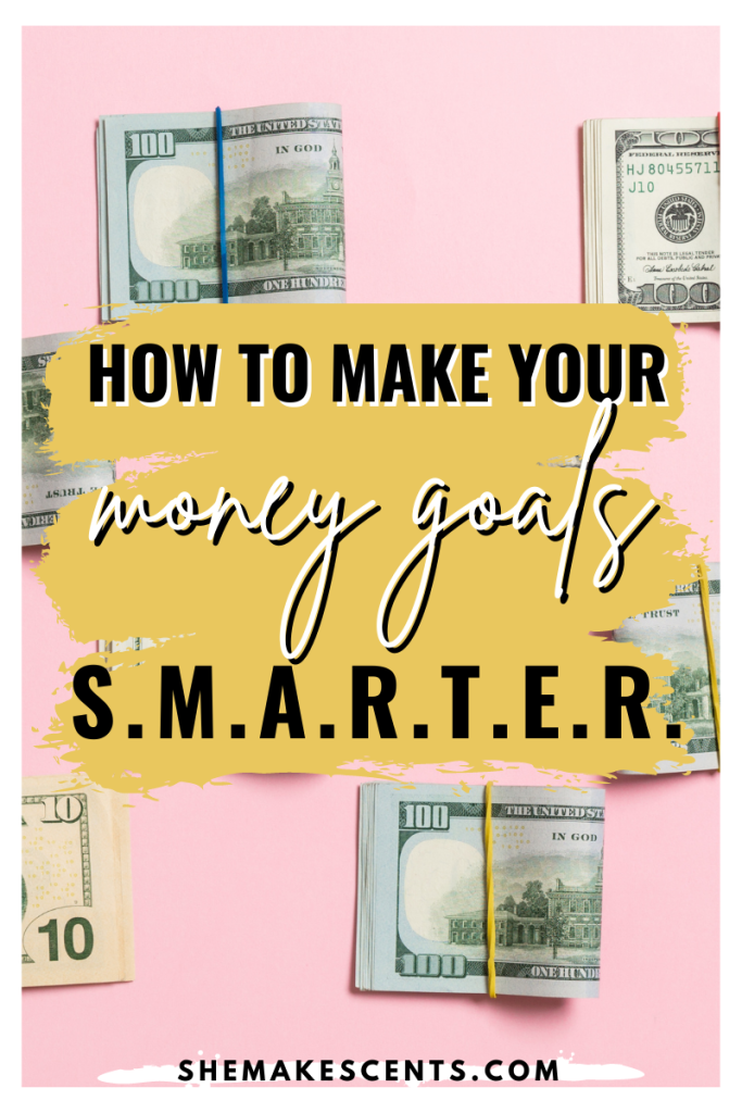 How to Make Your Money Goals S.M.A.R.T.E.R by top Atlanta personal finance blogger, Danielle YB Vason of She Makes Cents